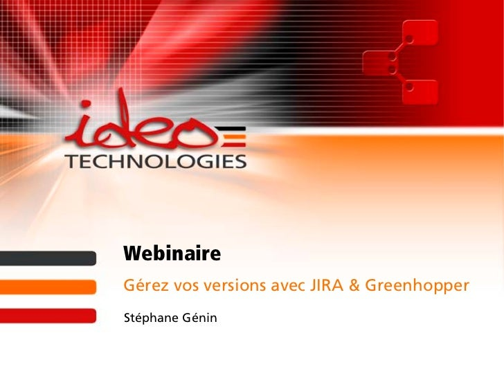 WebinaireGérez vos versions avec JIRA & GreenhopperStéphane Génin