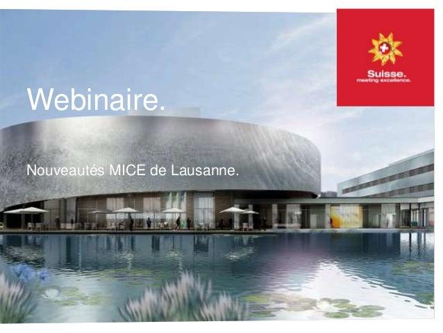 Webinaire. Nouveautés MICE de Lausanne.