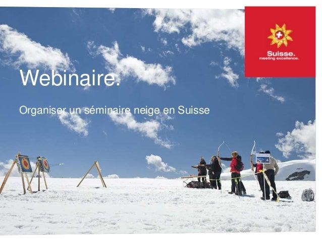 Webinaire. Organiser un séminaire neige en Suisse