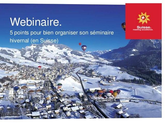 Webinaire. 5 points pour bien organiser son séminaire hivernal (en Suisse)