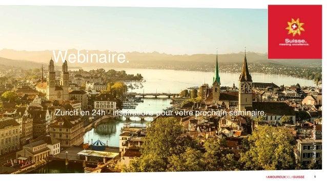 LhôtelN'vY,Genève Webinaire. Zurich en 24h - inspirations pour votre prochain séminaire. 1