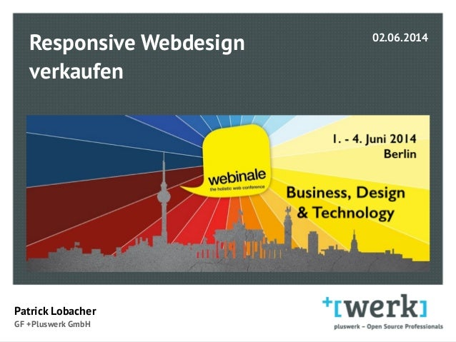 Responsive Webdesign verkaufen  Patrick Lobacher  GF +Pluswerk GmbH 02.06.2014