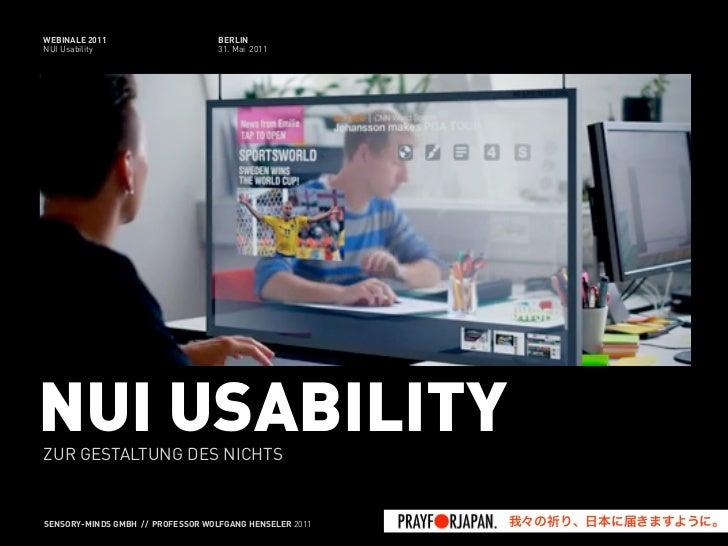 WEBINALE 2011                      BERLINNUI Usability                      31. Mai 2011NUI USABILITYZUR GESTALTUNG DES NI...