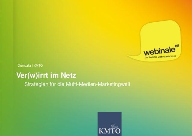 Domsalla | KMTO Ver(w)irrt im Netz Strategien für die Multi-Medien-Marketingwelt