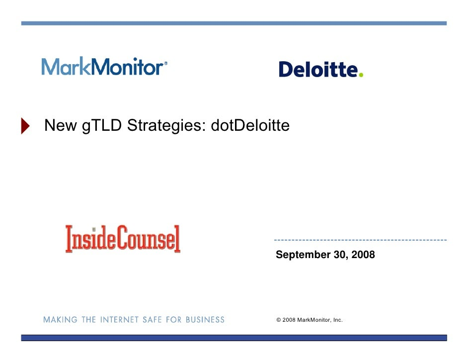 New gTLD Strategies: dotDeloitte                                   September 30, 2008                                   © ...