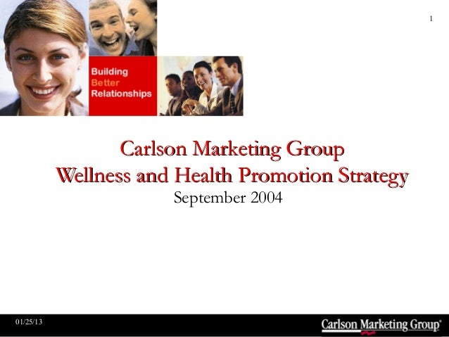 1                  Carlson Marketing Group           Wellness and Health Promotion Strategy                       Septembe...