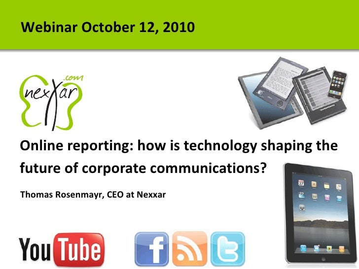 Online reporting: how is technology shaping the future of corporate communications?   Webinar October 12, 2010   Thomas Ro...