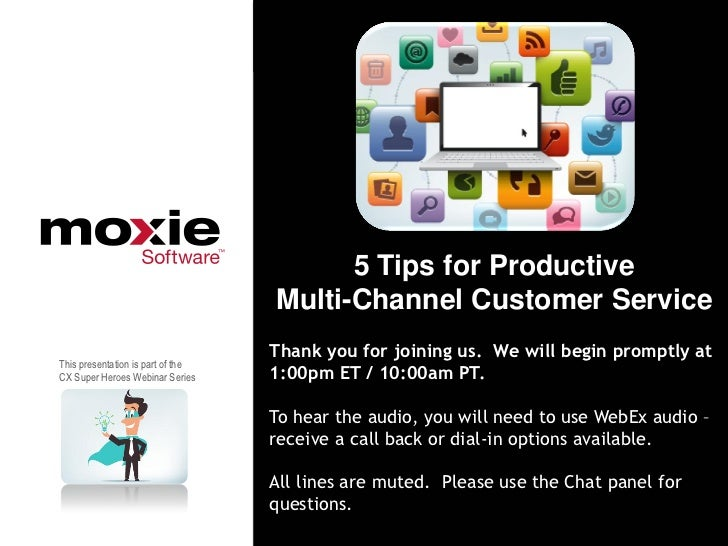 5 Tips for Productive                                   Multi-Channel Customer Service                                   T...