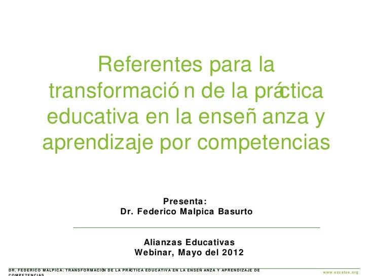 Referentes para la             transformació n de la prá                                     ctica            educativa en...