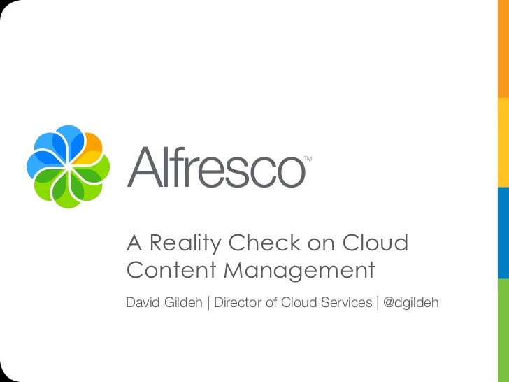 A Reality Check on CloudContent ManagementDavid Gildeh | Director of Cloud Services | @dgildeh