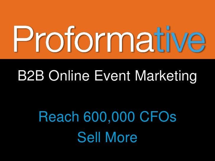B2B Online Event Marketing  Reach 600,000 CFOs       Sell More