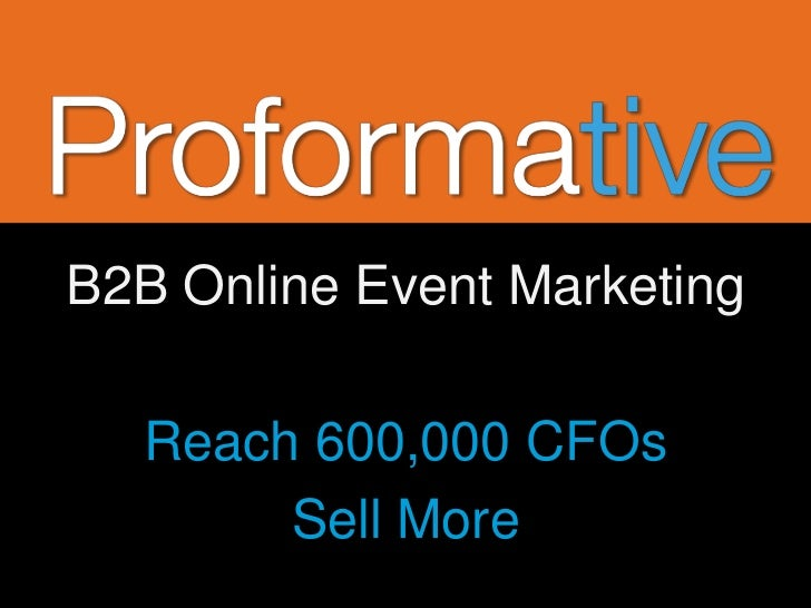 B2B Online Event Marketing  Reach 600,000 CFOs       Sell More