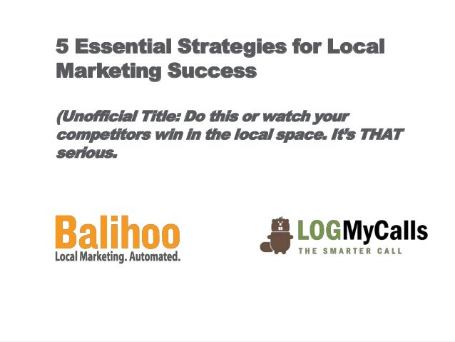 5 Essential Strategies for LocalMarketing Success(Unofficial Title: Do this or watch yourcompetitors win in the local spac...