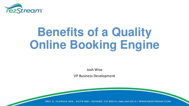 Benefits of a Quality Online Booking Engine Josh Wise VP Business Development