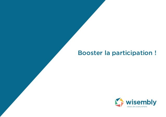 Booster la participation !