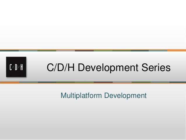 Multiplatform Development