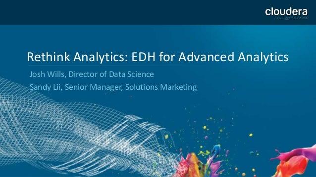 Rethink Analytics with an Enterprise Data Hub