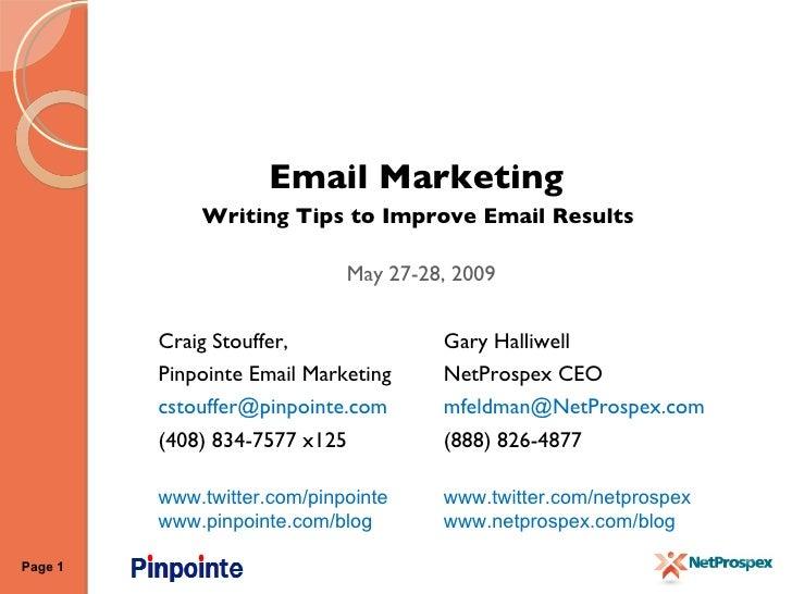 <ul><li>Email Marketing  </li></ul><ul><li>Writing Tips to Improve Email Results  </li></ul><ul><li>May 27-28, 2009 </li><...