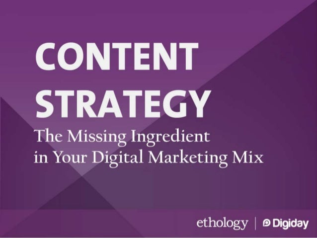 Content Strategy: The Missing Ingredient in Your Digital Marketing Mix
