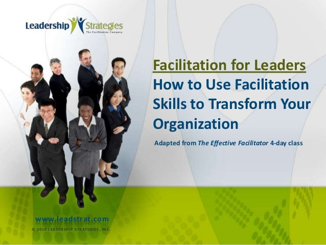 Facilitation for Leaders                                                        How to Use Facilitation                   ...