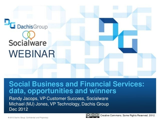 WEBINAR Social Business and Financial Services: data, opportunities and winners Randy Jacops, VP Customer Success, Socialw...