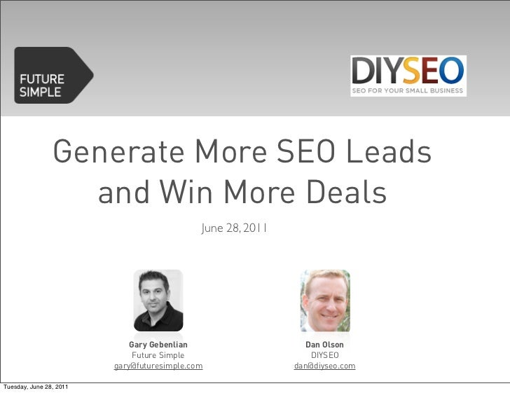 Generate More SEO Leads                  and Win More Deals                                             June 28, 2011     ...