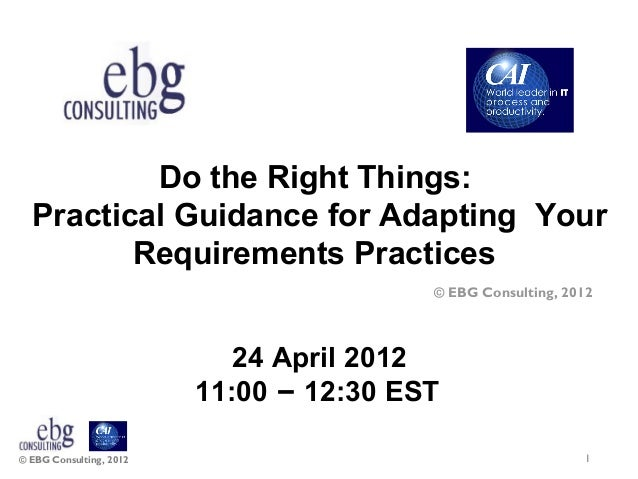 Do the Right Things:  Practical Guidance for Adapting Your         Requirements Practices                                 ...