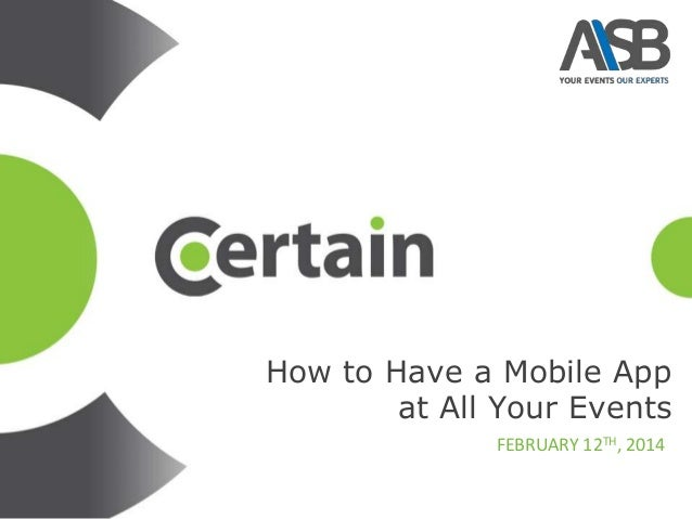 How to Have a Mobile App at All Your Events FEBRUARY 12TH, 2014