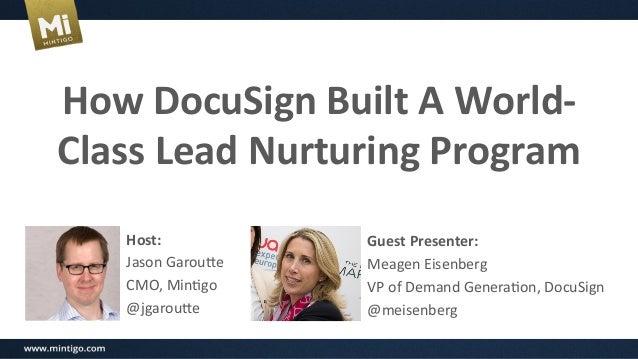 How  DocuSign  Built  A  World-‐ Class  Lead  Nurturing  Program   Host:   Jason  Garou*e   CMO,  ...