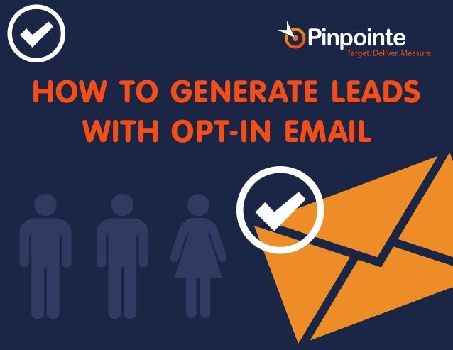 HOW TO GENERATE LEADS WITH OPT-IN EMAIL