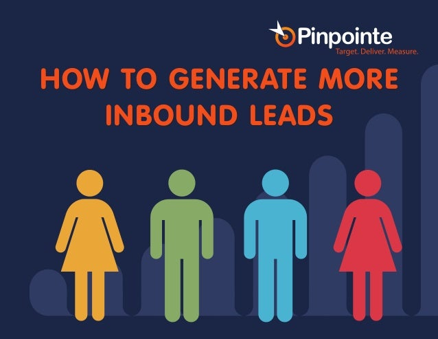 HOW TO GENERATE MORE INBOUND LEADS