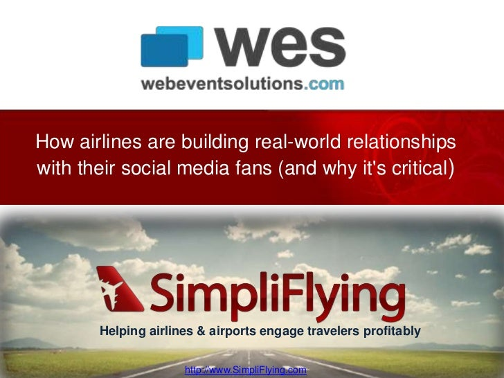 How airlines are building real-world relationshipswith their social media fans (and why its critical)       Helping airlin...