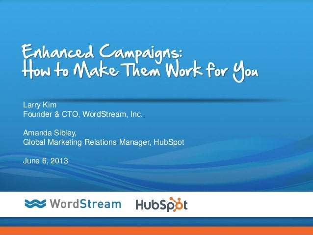 WordStream & HubSpot: How to Make Enhanced Campaigns Work for You [Webinar]