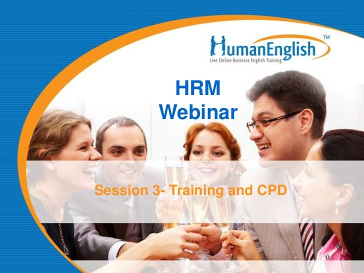 HRM        WebinarSession 3- Training and CPD
