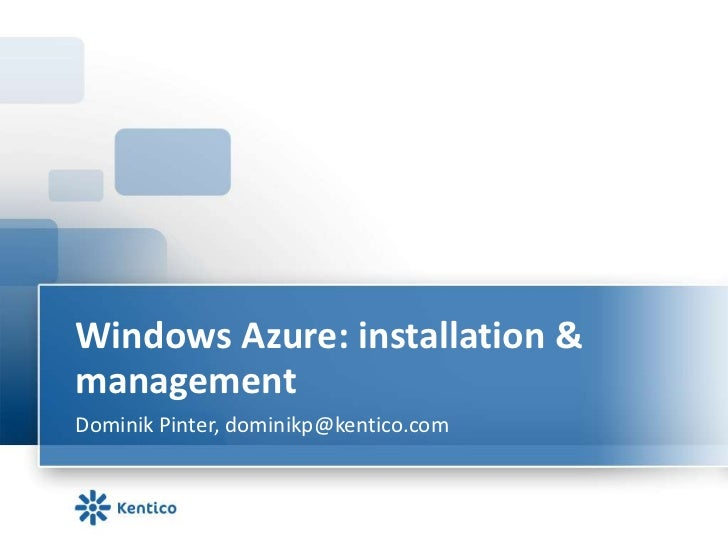 Kentico CMS Technical Learning: Installing and Management on Windows Azure