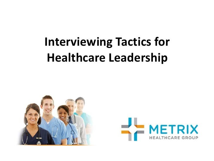 Interviewing Tactics for Healthcare Leadership<br />