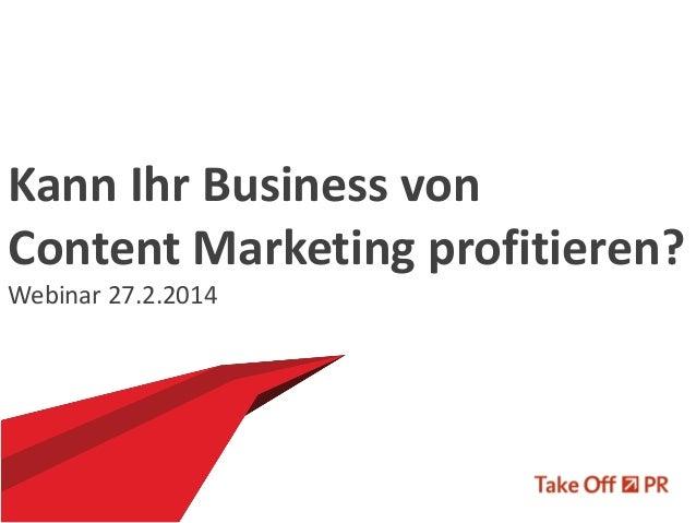Kann Ihr Business von Content Marketing profitieren? Webinar 27.2.2014