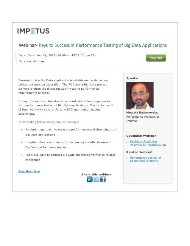 Webinar- Keys to Success in Performance Testing of Big Data Applications Date: December 04' 2013 (10:00 am PT/ 1:00 pm ET)...