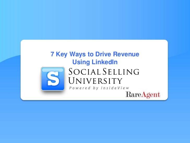 7 Key Ways to Drive Revenue       Using LinkedIn