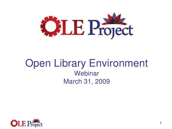 OLE Project Update - Webinar  March 31 2009