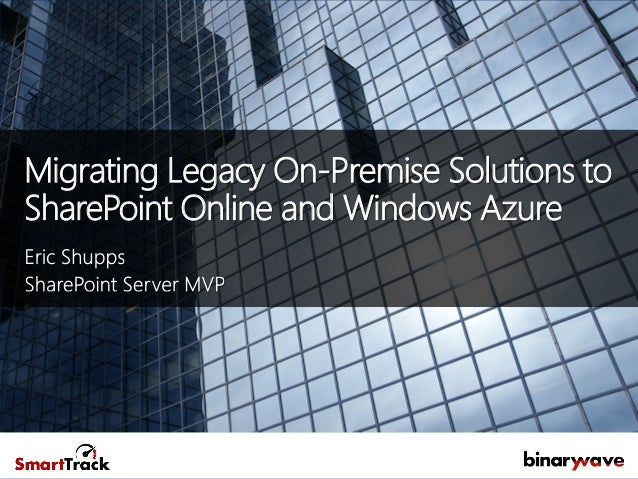 Webinar - Migrating Legacy On Premise Solutions to SharePoint Online and Windows Azure
