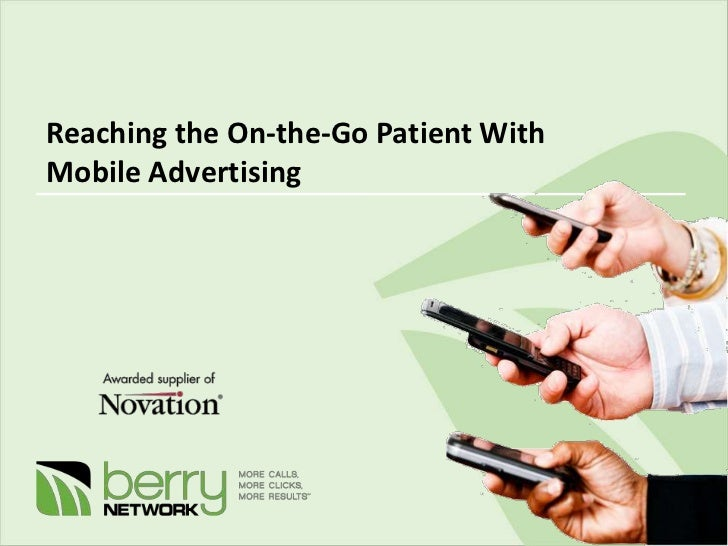 Reaching the On-the-Go Patient WithMobile Advertising