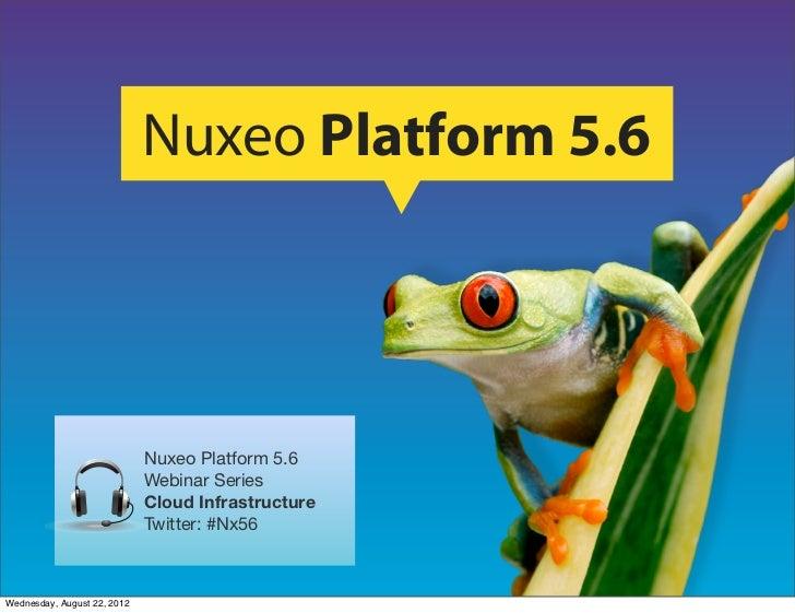 [Webinar] Nuxeo Platform 5.6 - Cloud Infrastructure