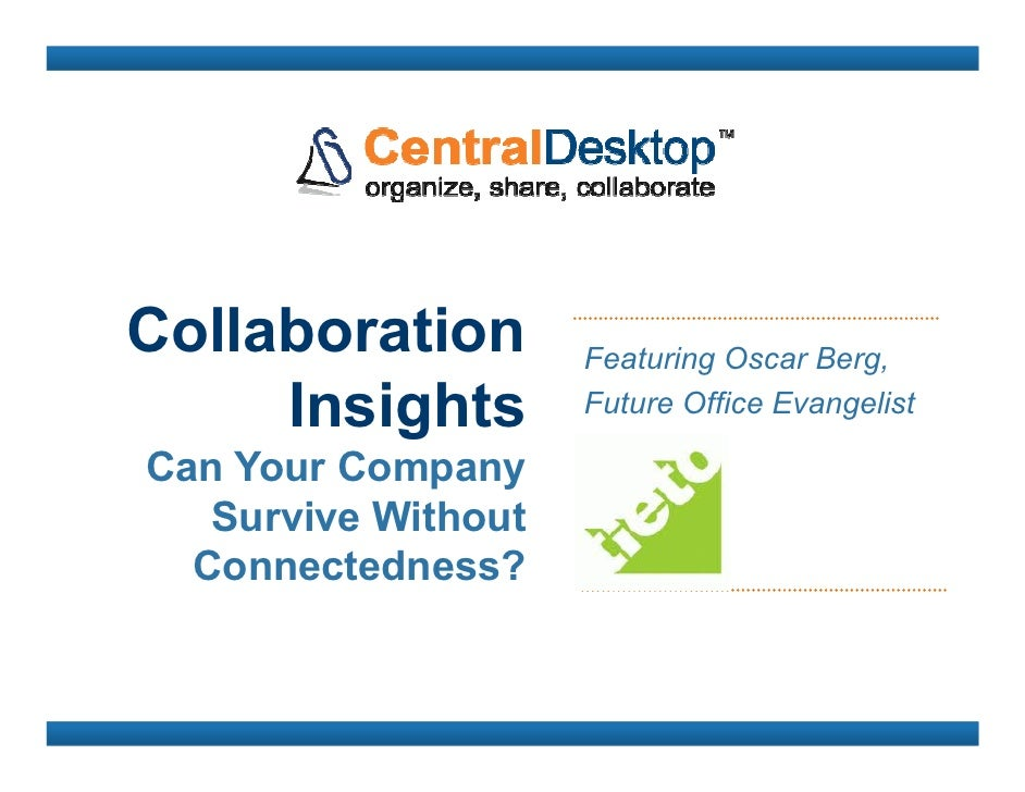Collaboration        Featuring Oscar Berg,     Insights        Future Office EvangelistCan Your Company   Survive Without ...