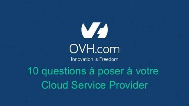 10 questions à poser à votre Cloud Service Provider