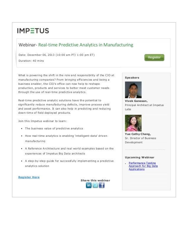 Webinar- Real-time Predictive Analytics in Manufacturing Date: December 06' 2013 (10:00 am PT/ 1:00 pm ET) Duration: 40 mi...