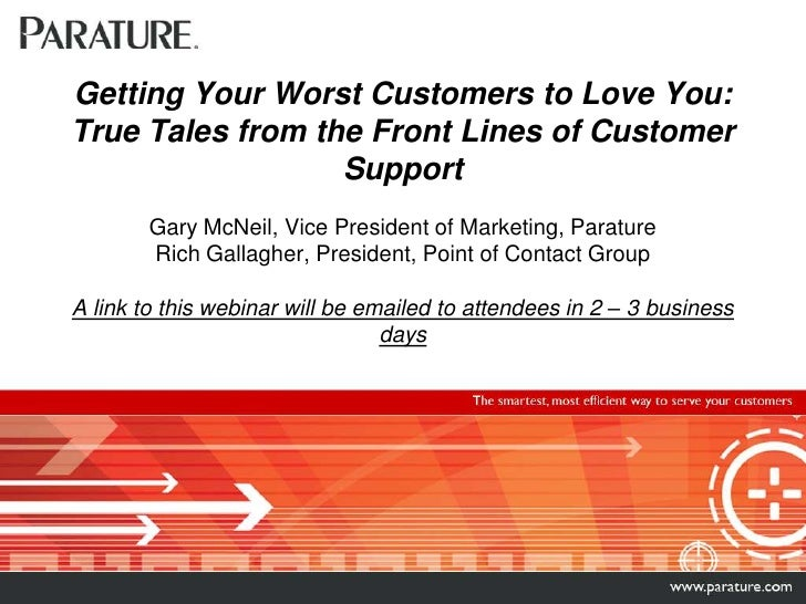 Getting Your Worst Customers to Love You:  True Tales from the Front Lines of Customer SupportGary McNeil, Vice President ...