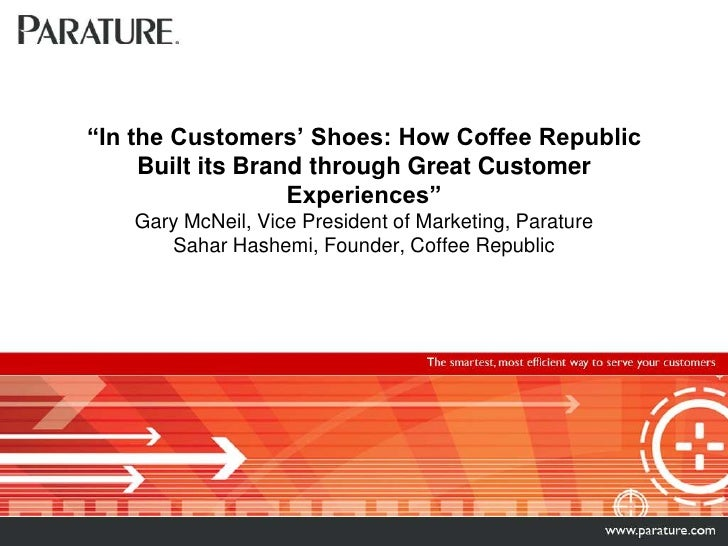 """In the Customers' Shoes: How Coffee Republic Built its Brand through Great Customer Experiences""Gary McNeil, Vice Preside..."
