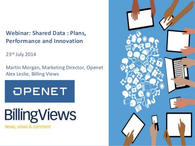 ‹#›w w w . o p e n e t . c o m © Copyright 2014 Openet – Company Confidential For Use Under Non-Disclosure Only Webinar: S...