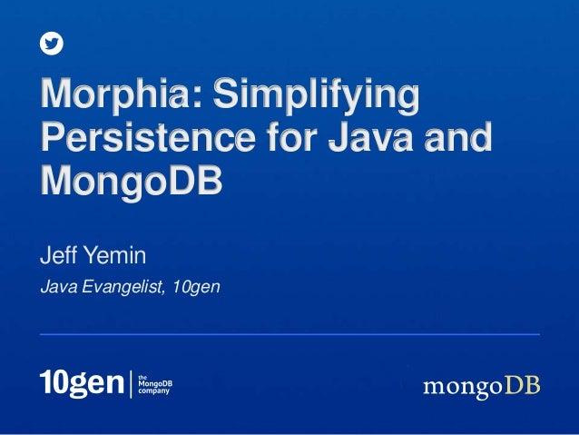 Webinar: Simplifying Persistence for Java and MongoDB